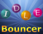 Idle Bouncer - Play Idle Game