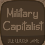 Military Capitalist - Play Idle Game