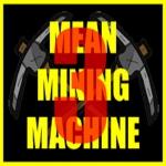 Mean Mining Machine III - Play Idle Game