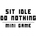 Sit Idle Do Nothing: Mini Game - Play Idle Game