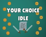 Your choice idle - Play Idle Game